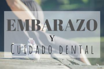 Cuidado dental durante el embarazo