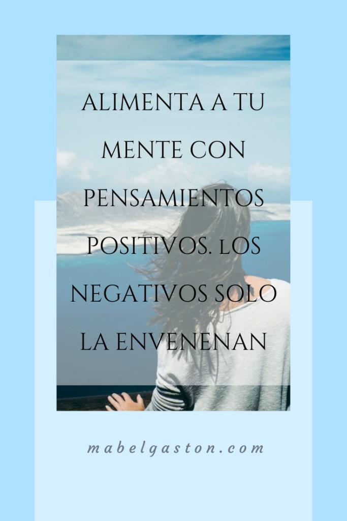 Evita los pensamientos negativos para ser feliz