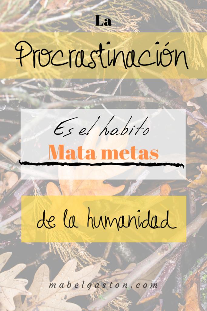 Procrastinación (hábito mata metas de la humanidad)