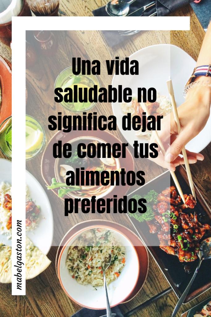 Vivir saludable también es comer lo que te gusta