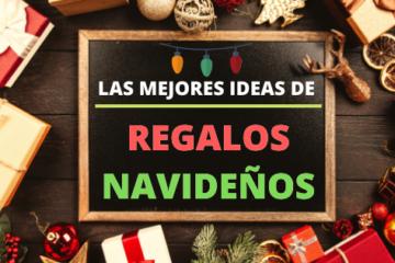 Regalos navideños (las mejores ideas)