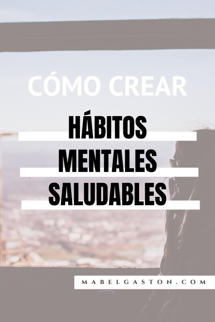 Cómo crear hábtos mentales