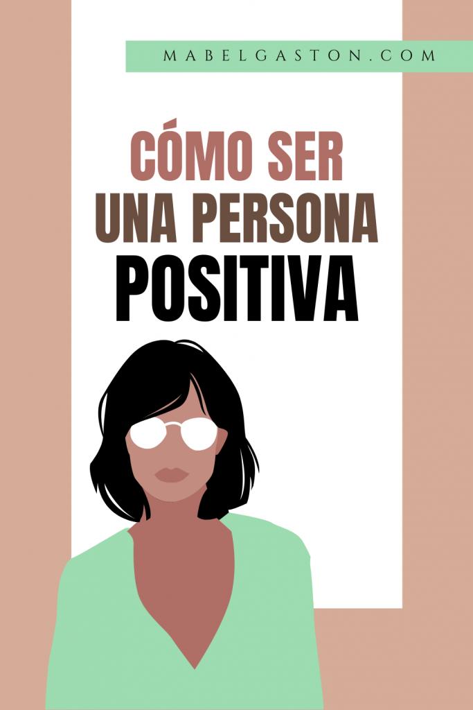 Cómo ser una persona positiva
